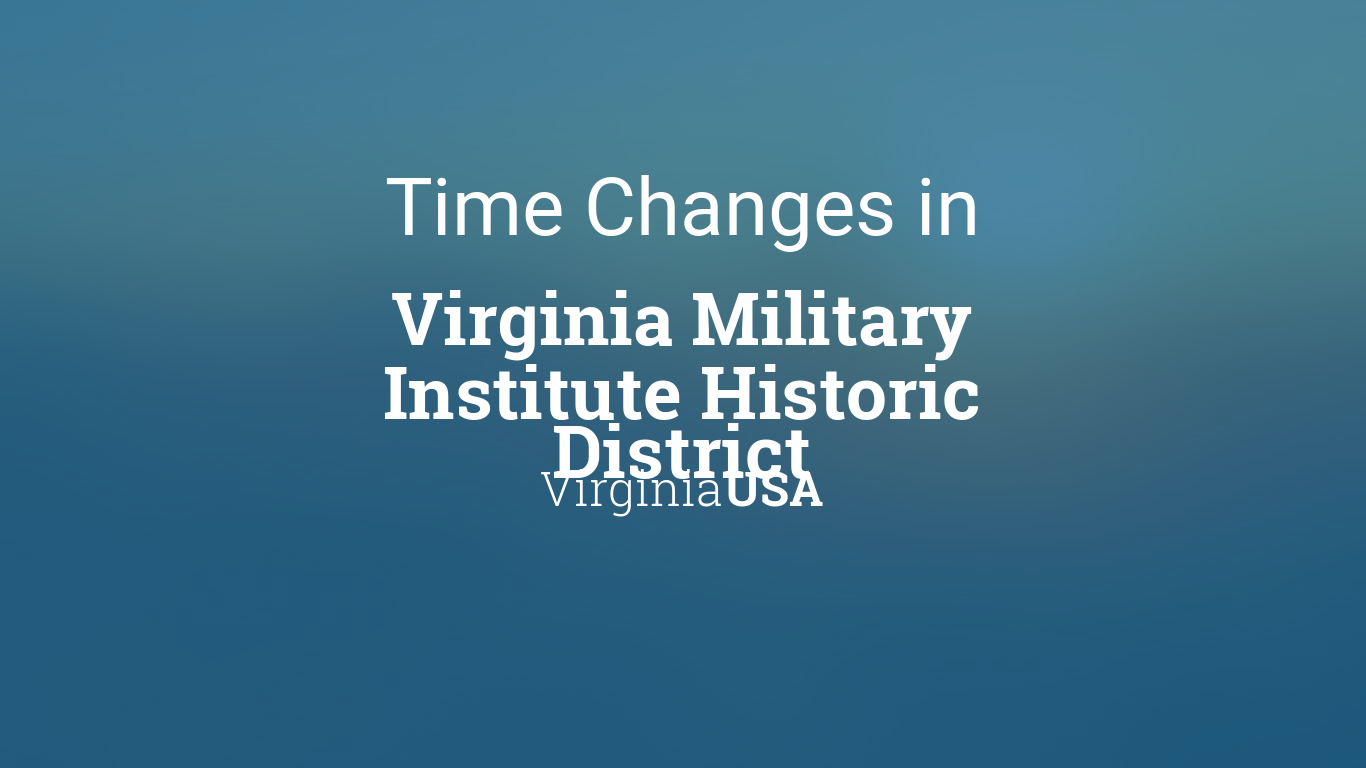 Vmi Calendar 2022.Daylight Saving Time Changes 2021 In Virginia Military Institute Historic District Virginia Usa
