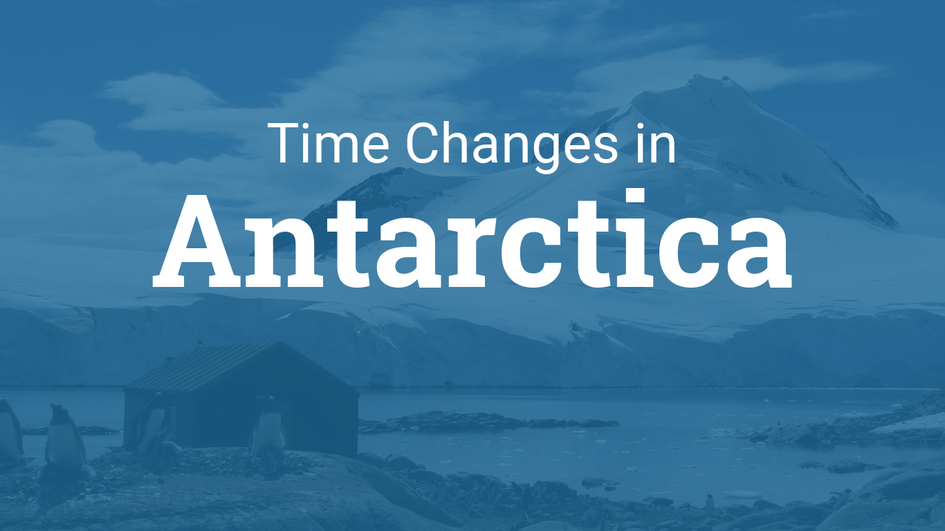 Daylight Saving Time 2021 in Antarctica