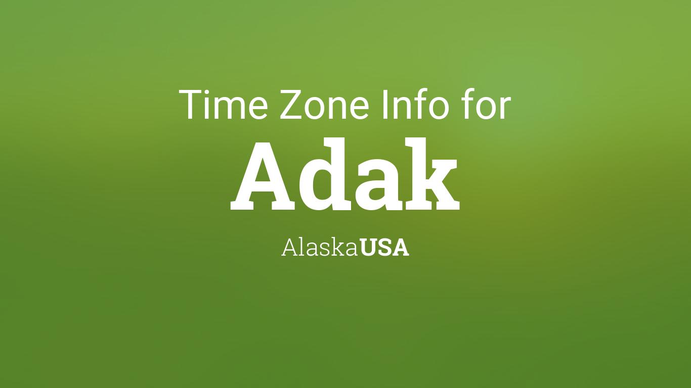 Time Zone & Clock Changes in Adak, Alaska, USA