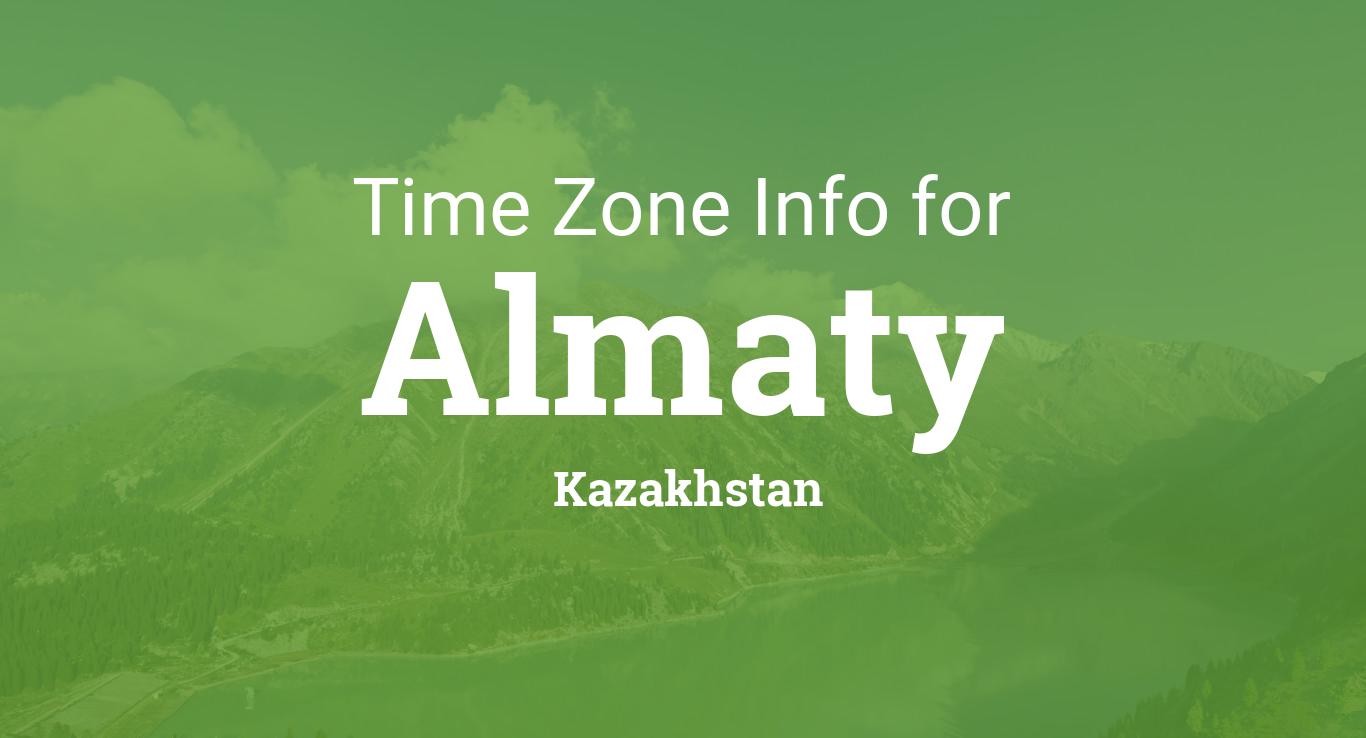 Time Zone & Clock Changes in Almaty, Kazakhstan