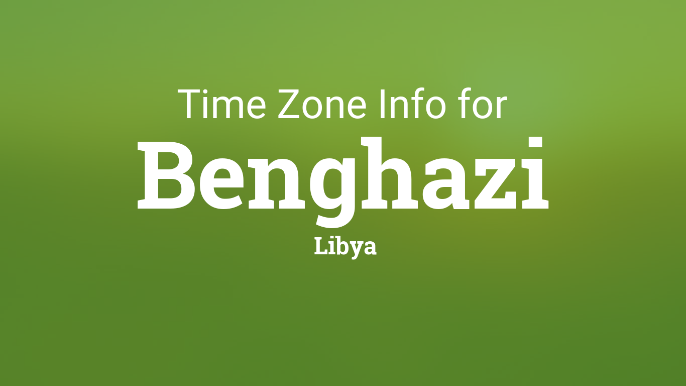 Daylight Saving Time Dates For Libya Benghazi Between And - Benghazi time zone vs us time zone map