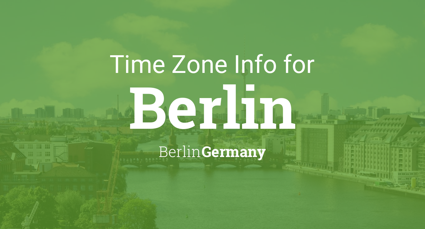 Time Zone & Clock Changes in Berlin, Germany