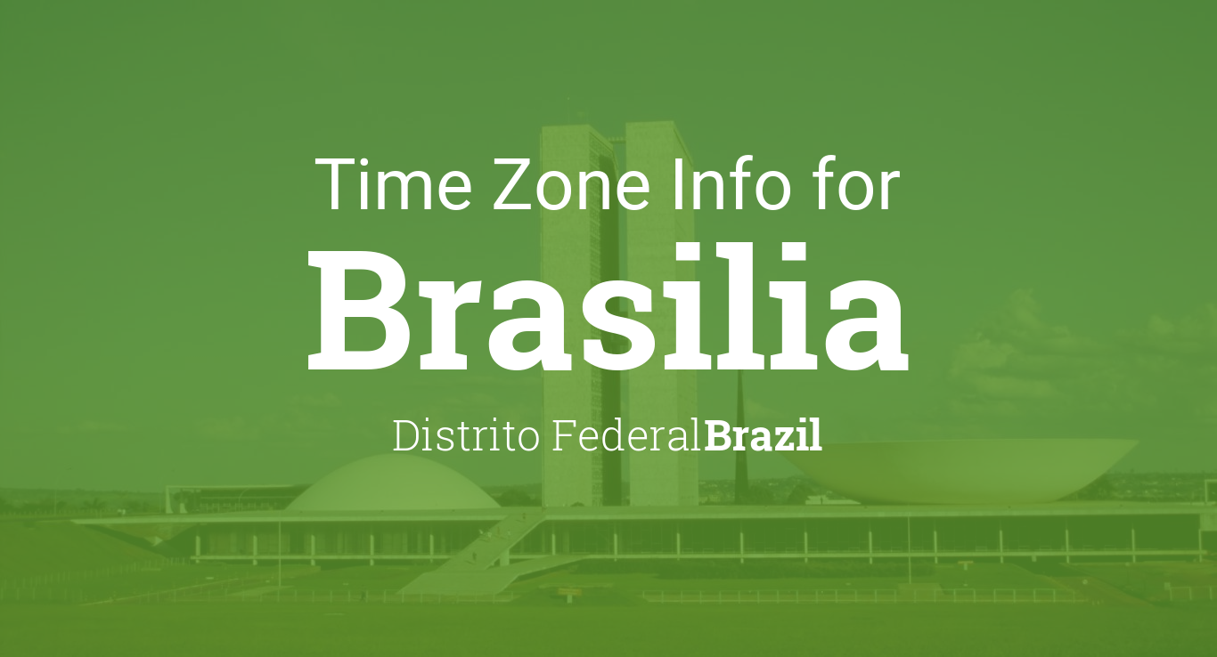 Daylight Saving Time Dates For Brazil  Distrito Federal - World map time zones now