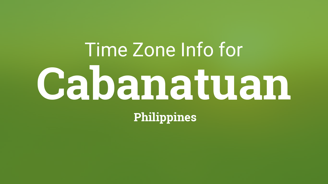 Time Zone & Clock Changes in Cabanatuan, Philippines