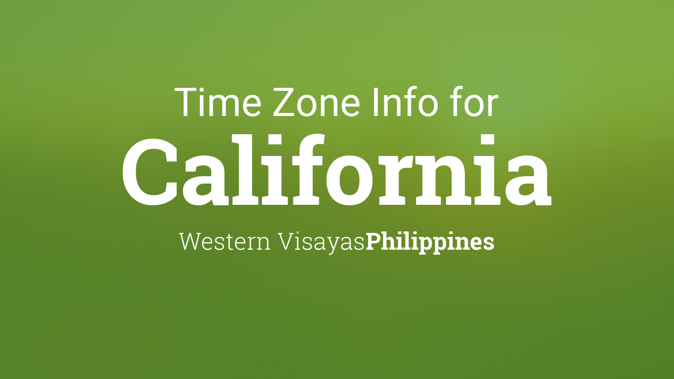 Time Zone & Clock Changes in California, Philippines