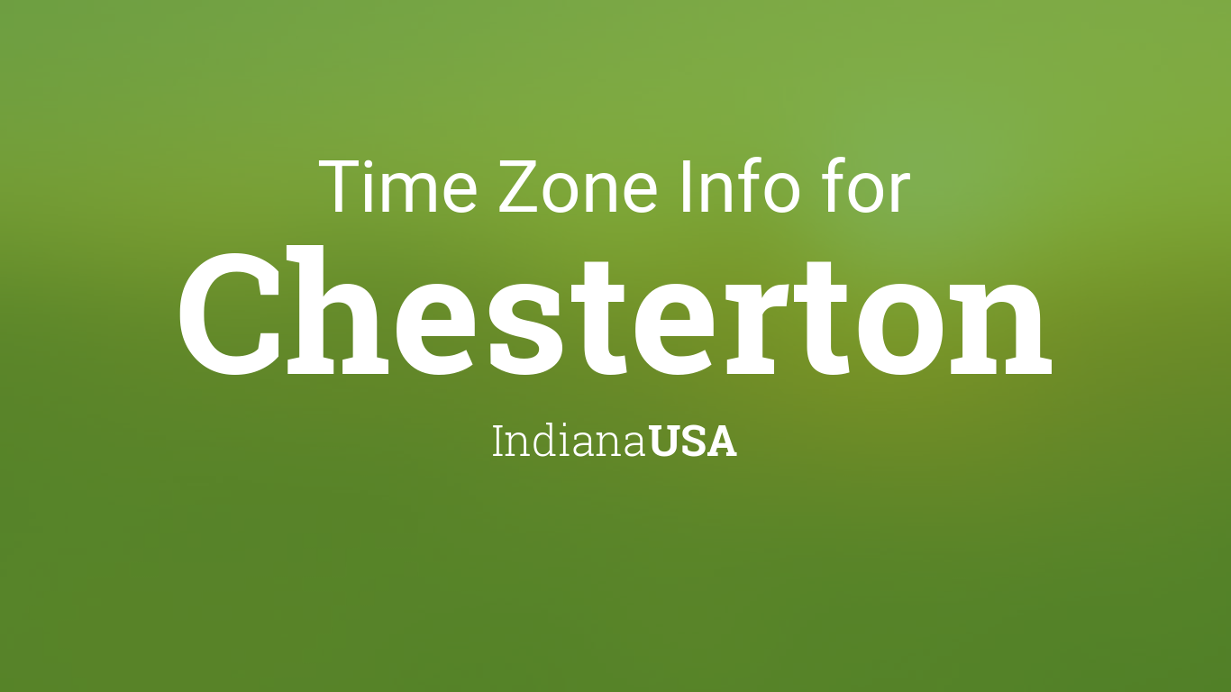 Time Zone & Clock Changes in Chesterton, Indiana, USA Indiana Usa Time Zone on indiana museums, indiana railroads, indiana activities, indiana landscape, indiana places, indiana home, indiana farm land, indiana hotels, indiana police cars, indiana militia, indiana snakes, indiana earthquakes, indiana race tracks, indiana travel, indiana hospitals, indiana resources, indiana events, indiana geology,