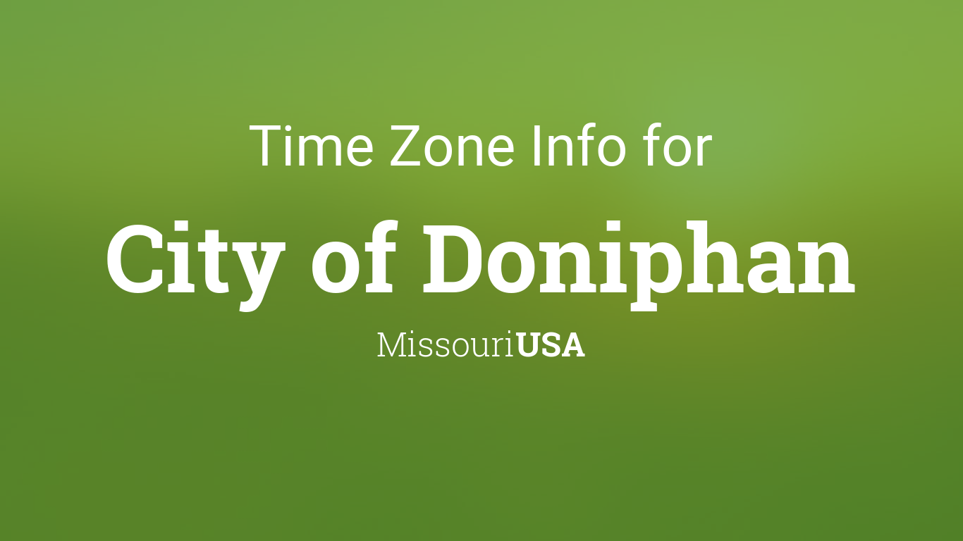 time zone clock changes in city of doniphan missouri usa. Black Bedroom Furniture Sets. Home Design Ideas