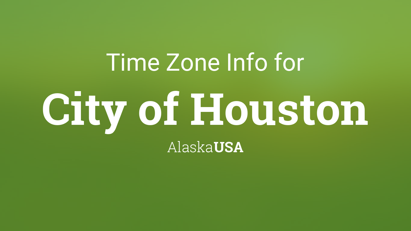 time zone clock changes in city of houston alaska usa. Black Bedroom Furniture Sets. Home Design Ideas