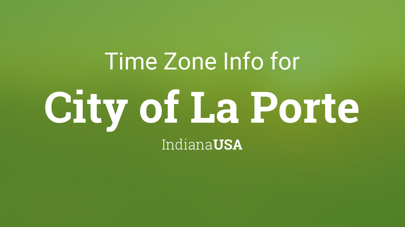 Time zone clock changes in city of la porte indiana usa for City of laporte indiana jobs