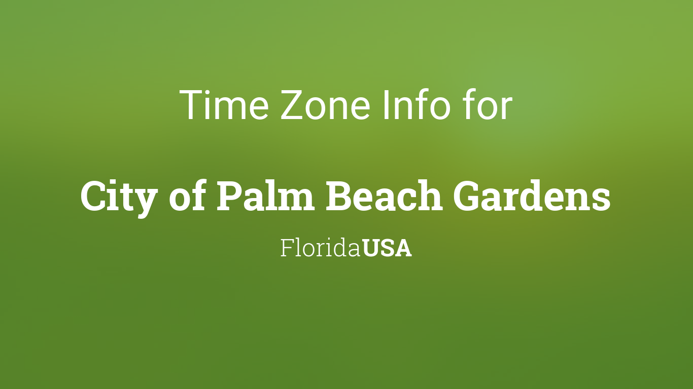 Time Zone & Clock Changes in City of Palm Beach Gardens, Florida, USA