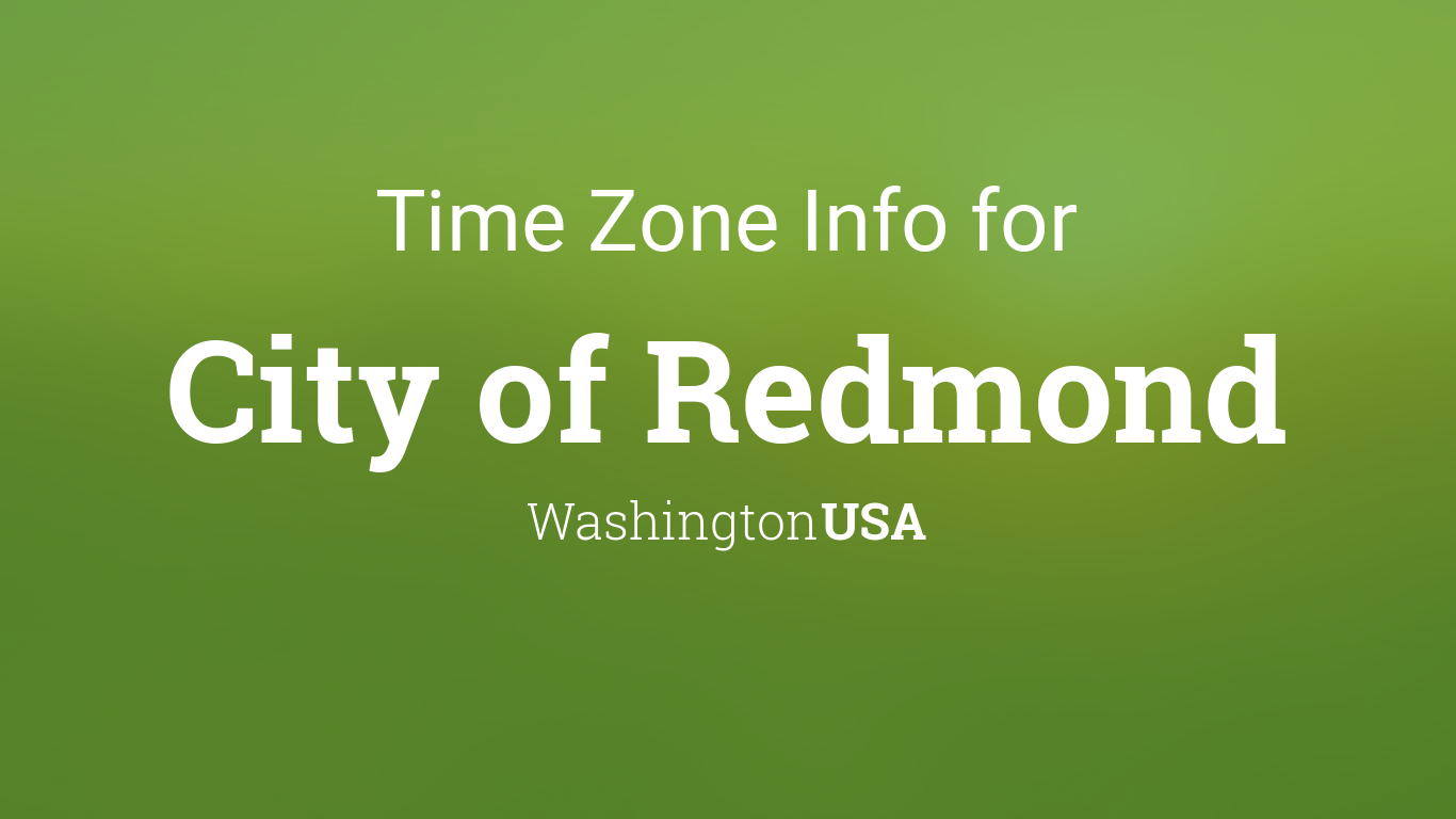 Time Zone & Clock Changes in City of Redmond, Washington, USA