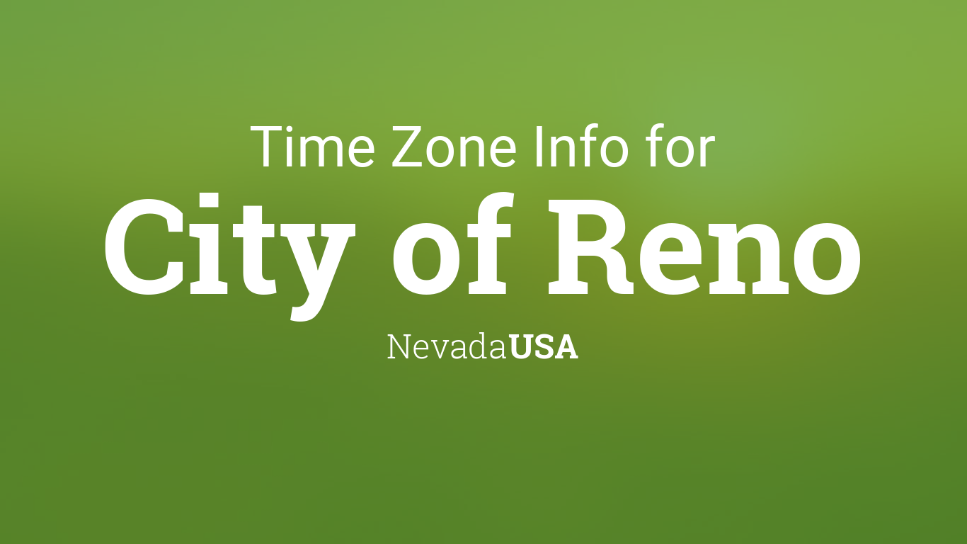 Reno Events Calendar 2022.Time Zone Clock Changes In City Of Reno Nevada Usa