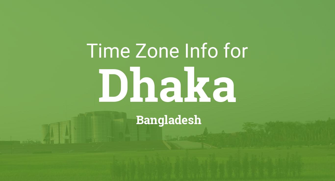Time Zone & Clock Changes in Dhaka, Bangladesh