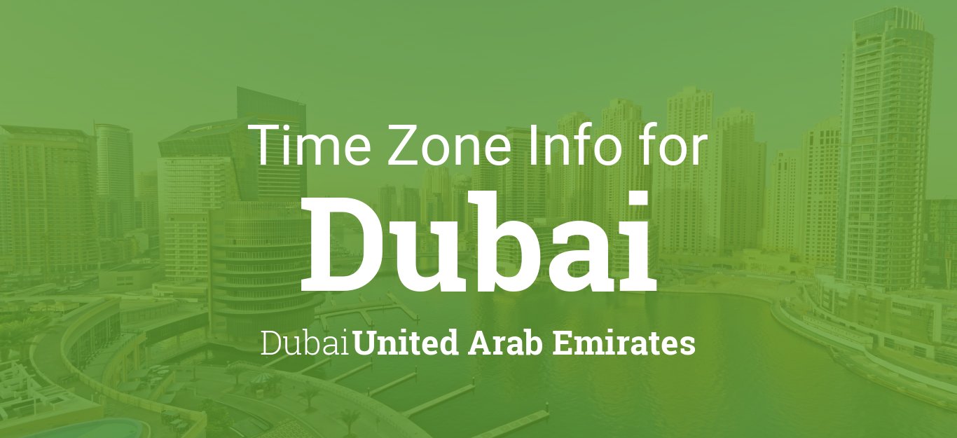 Time Zone & Clock Changes in Dubai, Dubai, United Arab Emirates