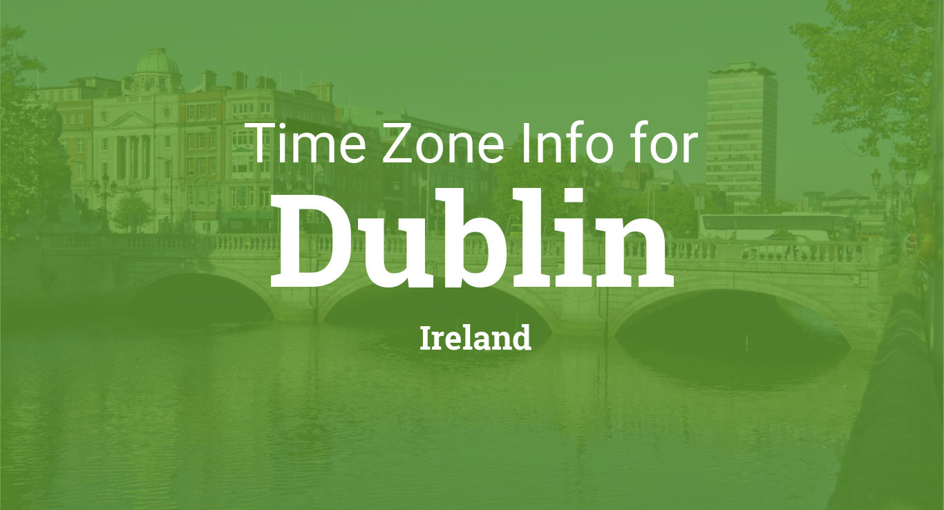 time zone clock changes in dublin ireland. Black Bedroom Furniture Sets. Home Design Ideas