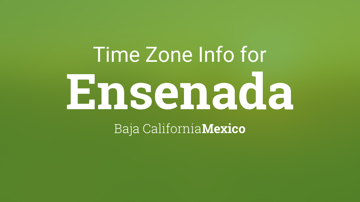 Daylight saving time dates for mexico baja california ensenada daylight saving time dates for mexico baja california ensenada between 2017 and 2021 sciox Gallery