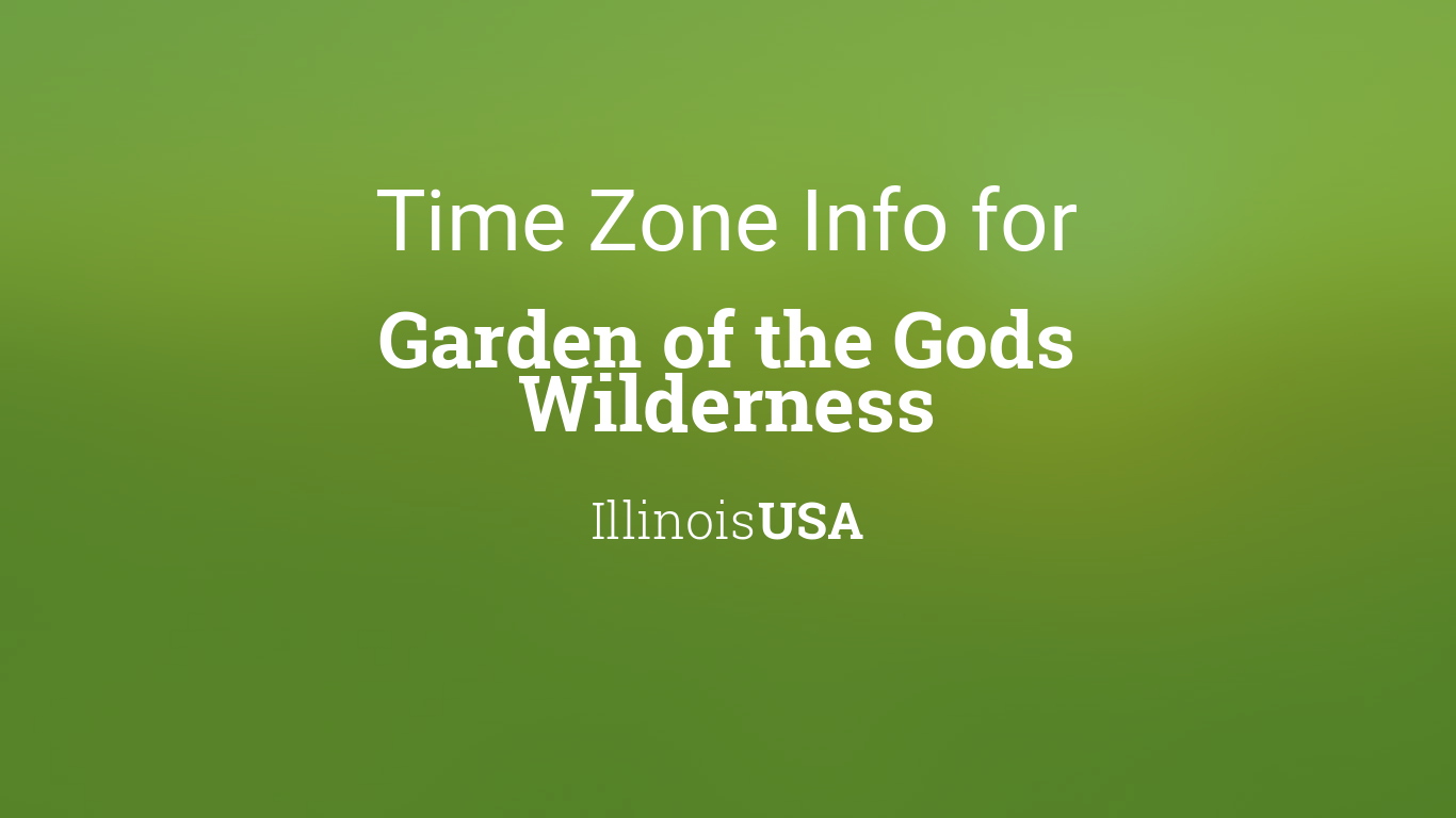 Time Zone Clock Changes In Garden Of The Gods Wilderness Illinois Usa