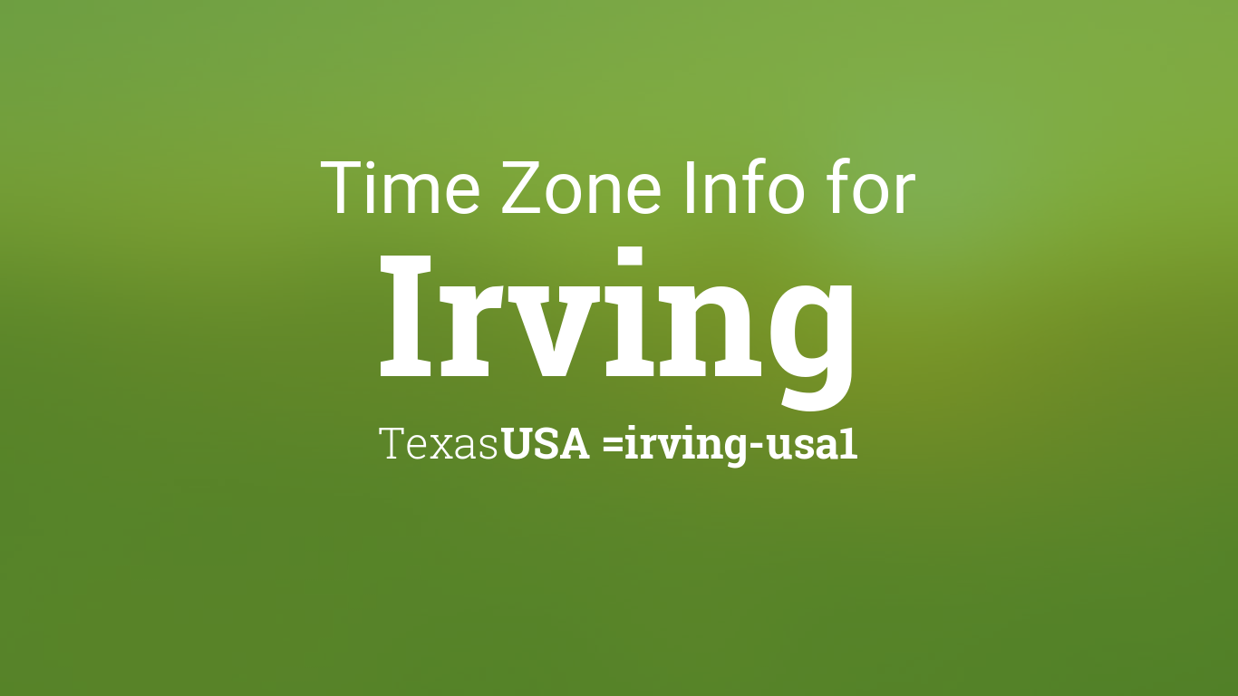 time zone clock changes in irving texas usa. Black Bedroom Furniture Sets. Home Design Ideas