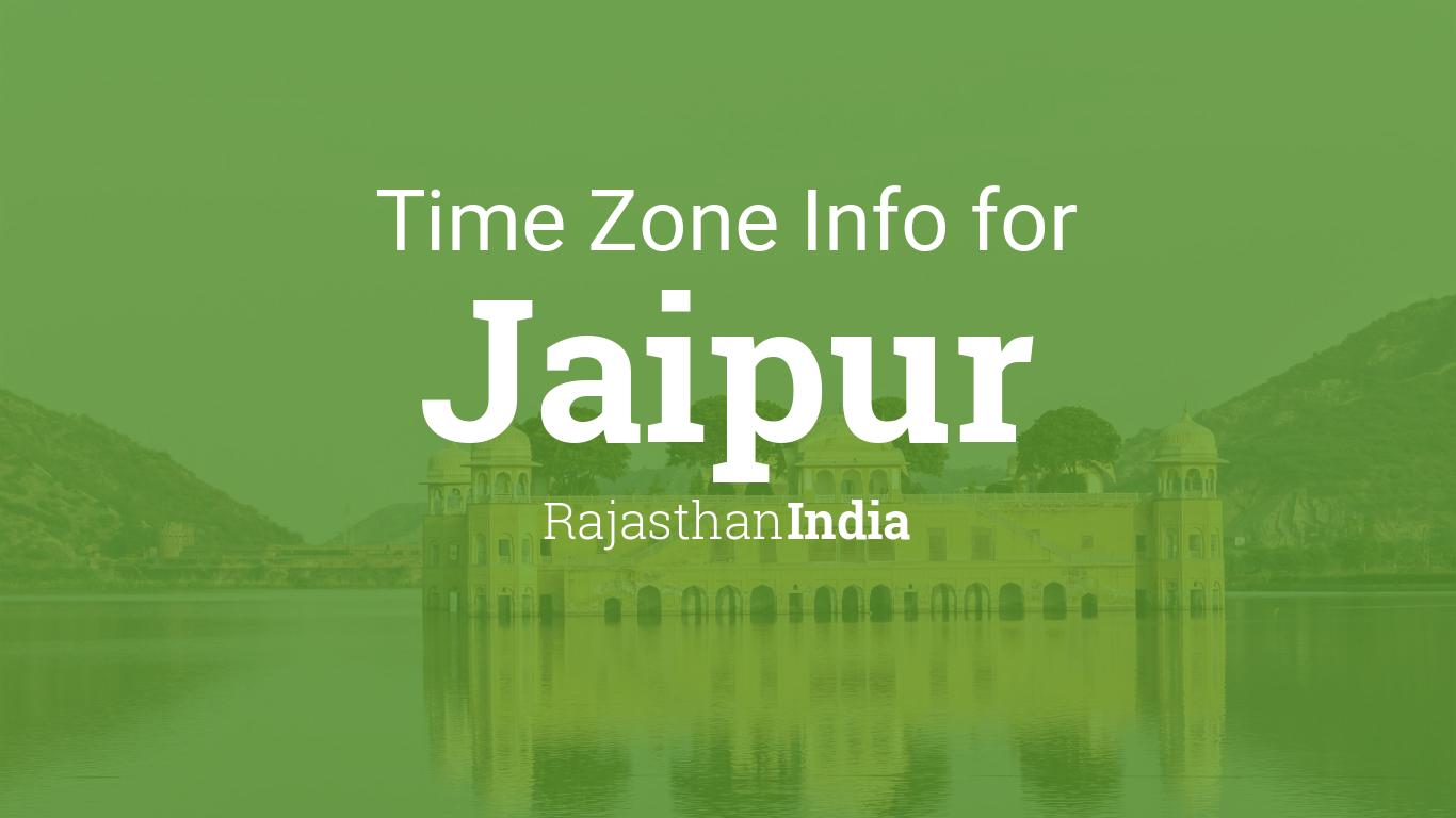 time zone clock changes in jaipur rajasthan india. Black Bedroom Furniture Sets. Home Design Ideas