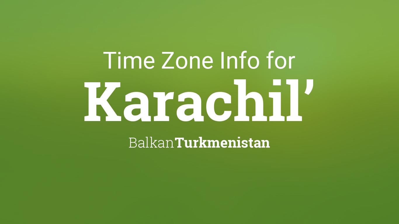 Time Zone & Clock Changes in Karachil', Turkmenistan