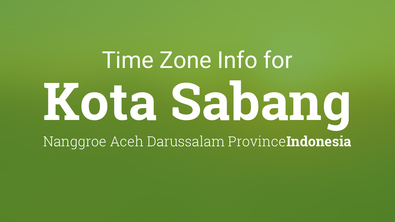 Time Zone Clock Changes In Kota Sabang Indonesia