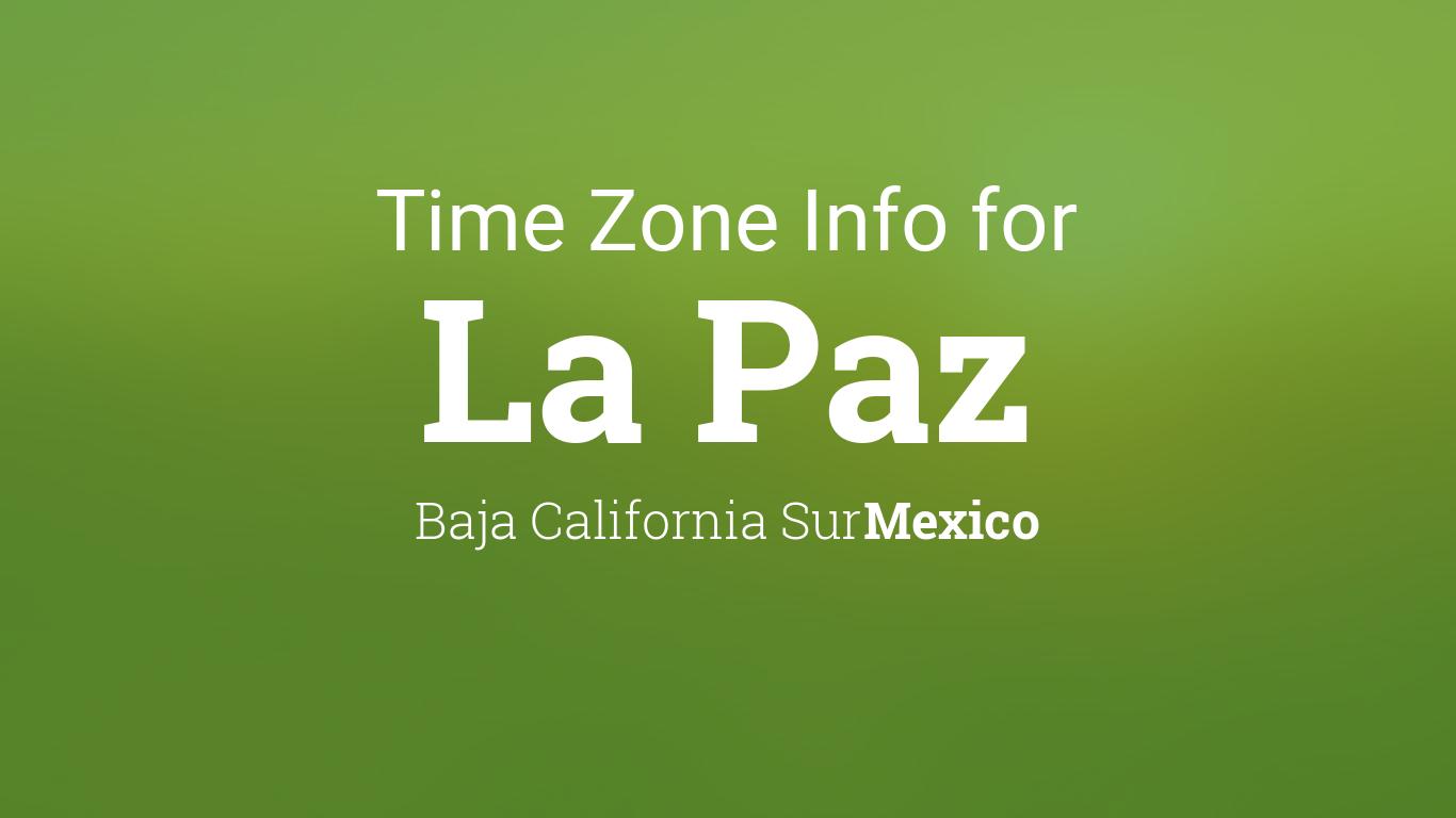 Time Zone & Clock Changes in La Paz, Baja California Sur ...