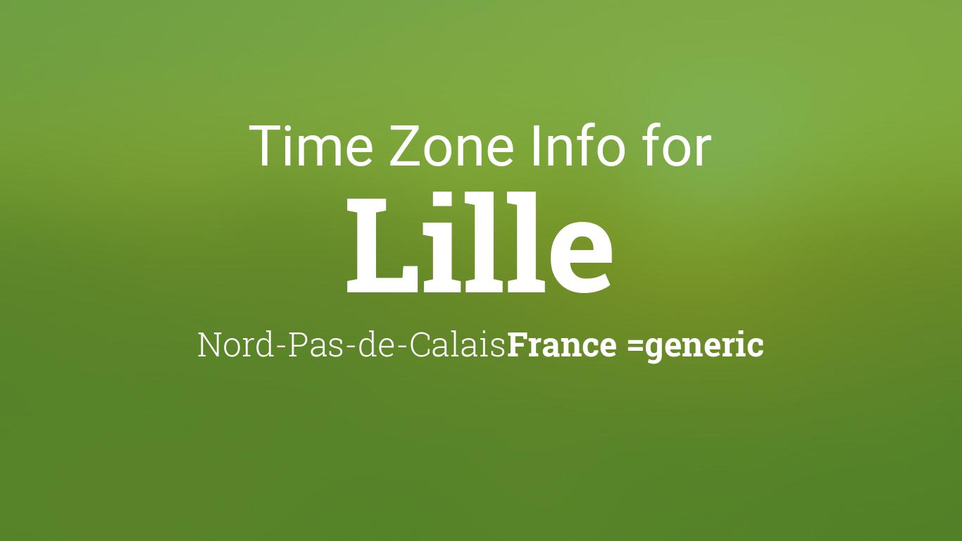 time zone clock changes in lille nord pas de calais france. Black Bedroom Furniture Sets. Home Design Ideas