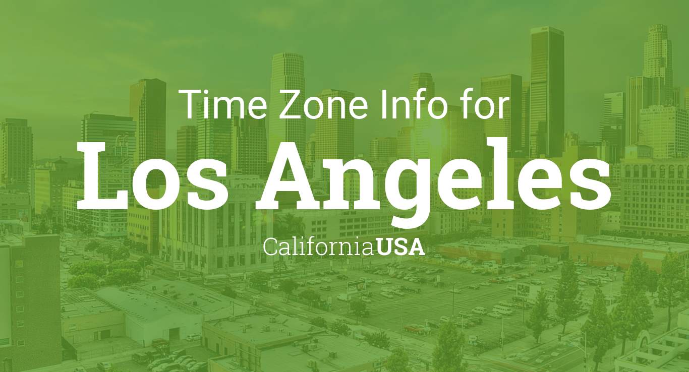 Time Zone Clock Changes In Los Angeles California Usa