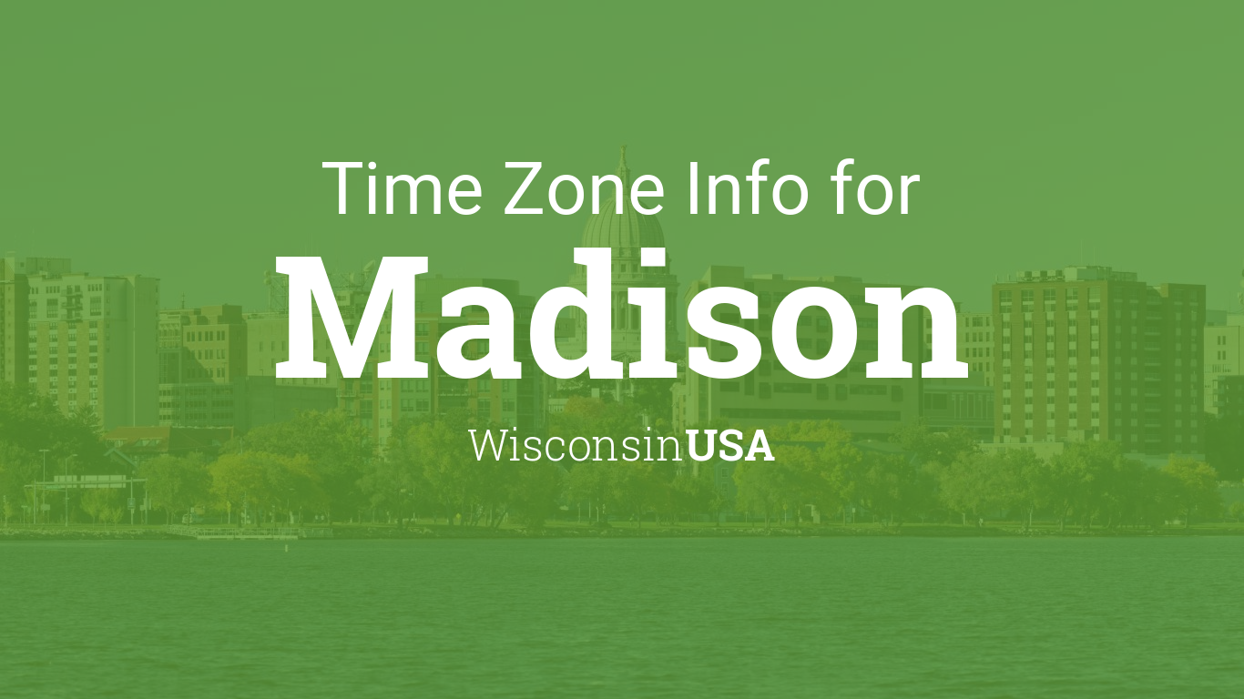 Time Zone Clock Changes In Madison Wisconsin Usa