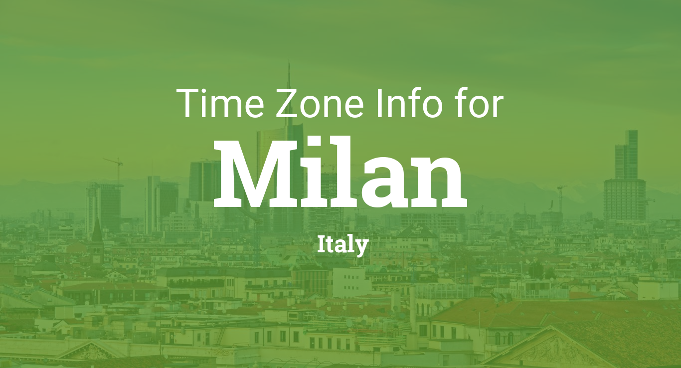 Time Zone & Clock Changes in Milan, Italy