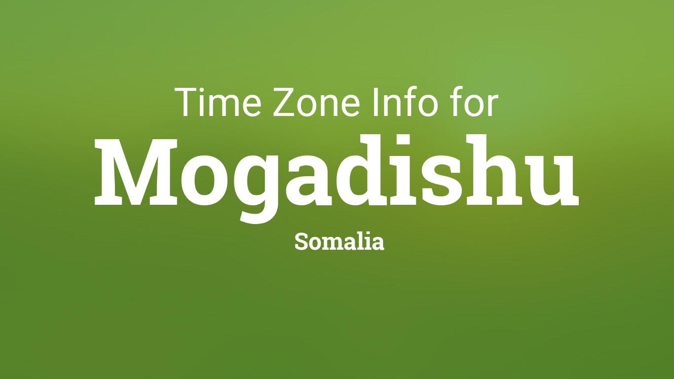 Time Zone & Clock Changes in Mogadishu, Somalia