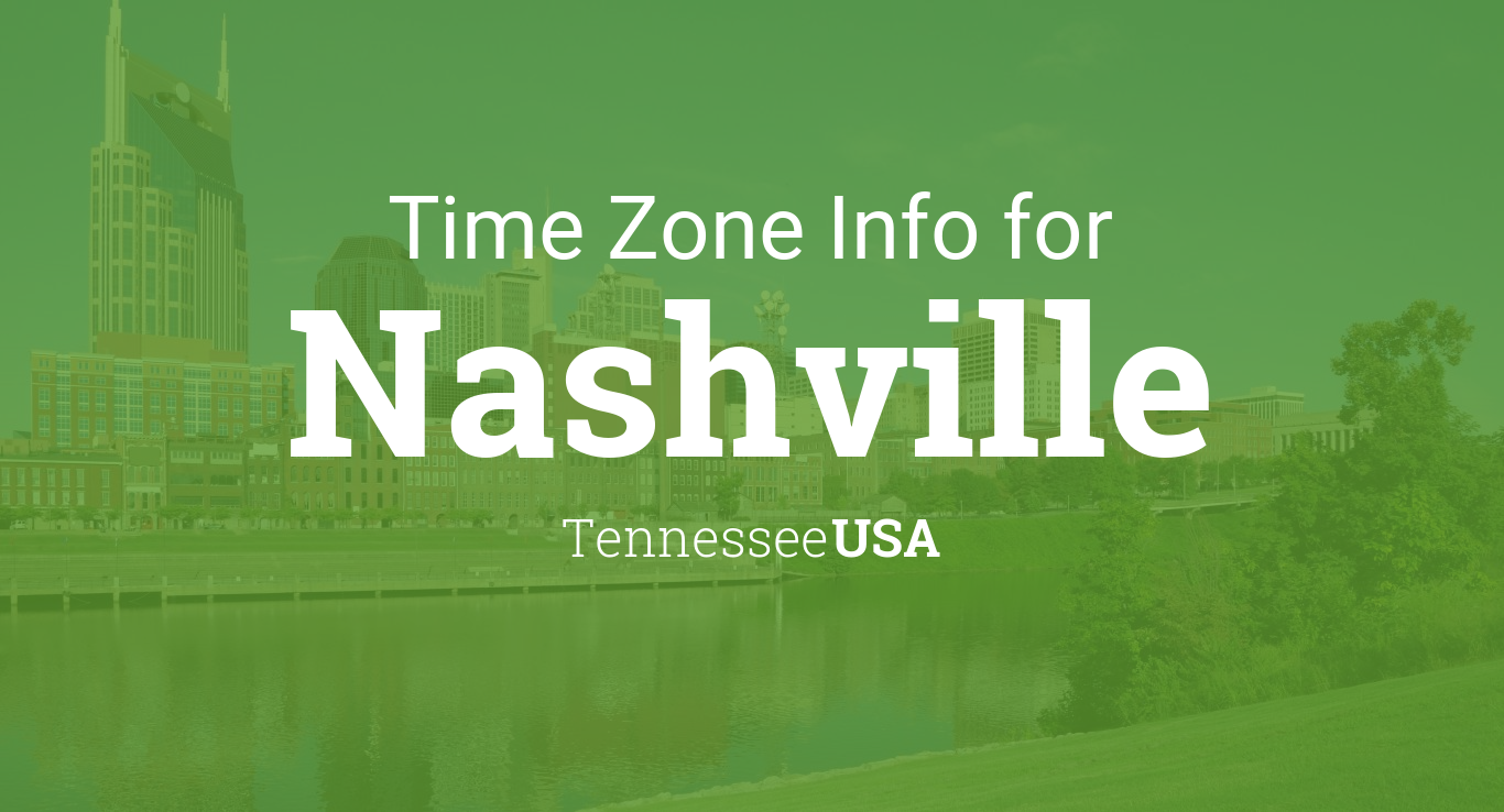 Time Zone & Clock Changes in Nashville, Tennessee, USA