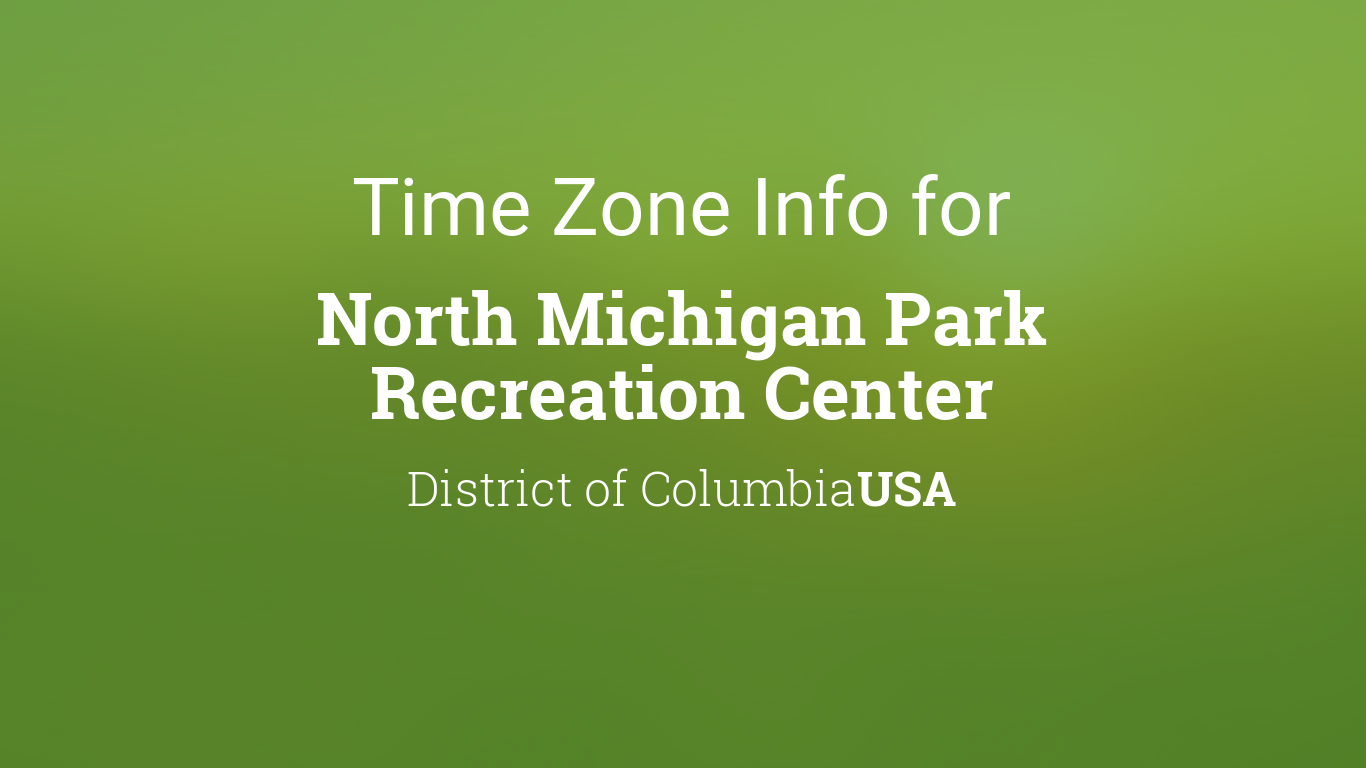 Time Zone & Clock Changes in North Michigan Park Recreation