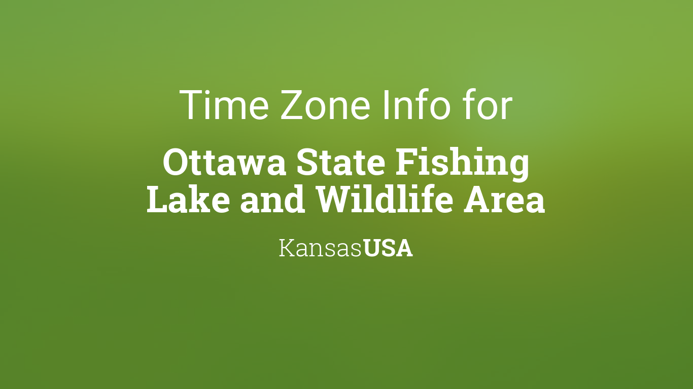 Time zone clock changes in ottawa state fishing lake and for Kansas fish and wildlife