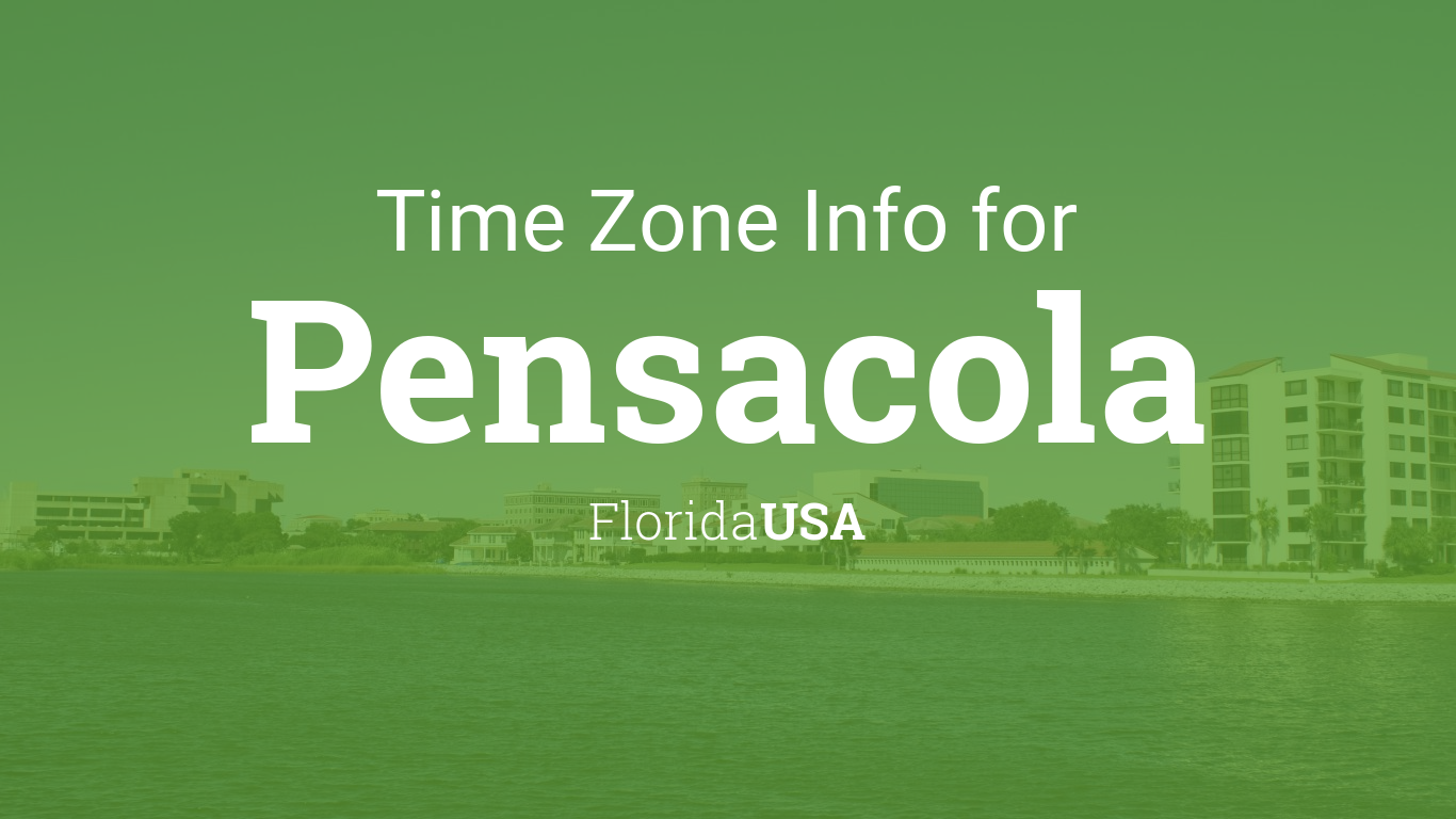 Time Zone Clock Changes In Pensacola Florida Usa