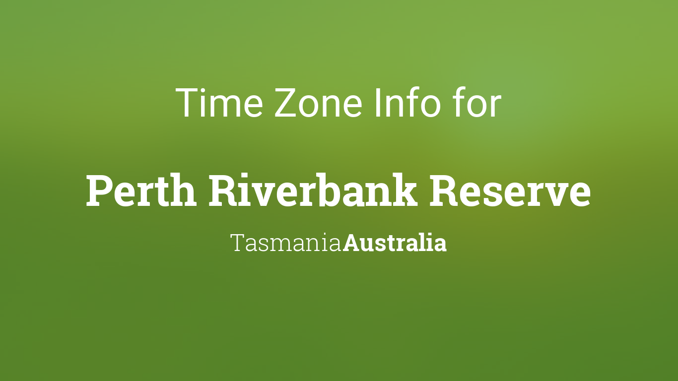time zone clock changes in perth riverbank reserve. Black Bedroom Furniture Sets. Home Design Ideas