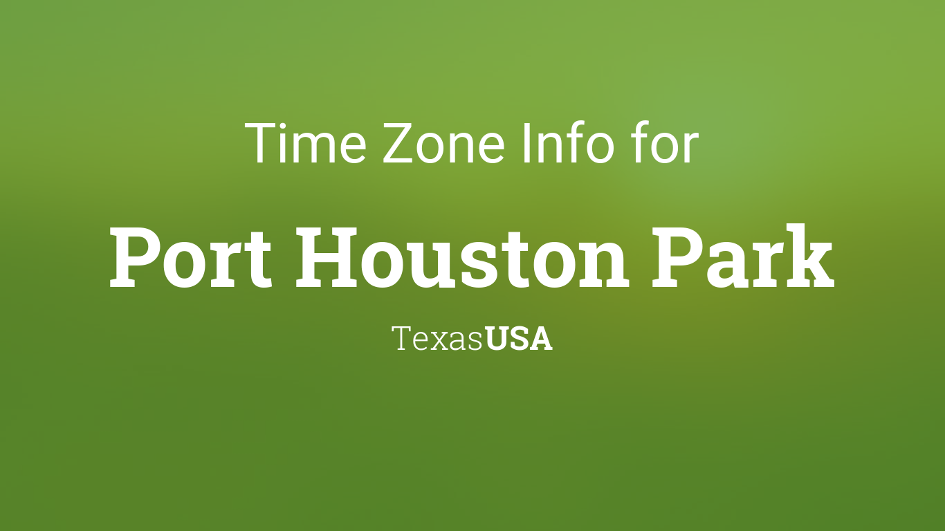 time zone clock changes in port houston park texas usa. Black Bedroom Furniture Sets. Home Design Ideas