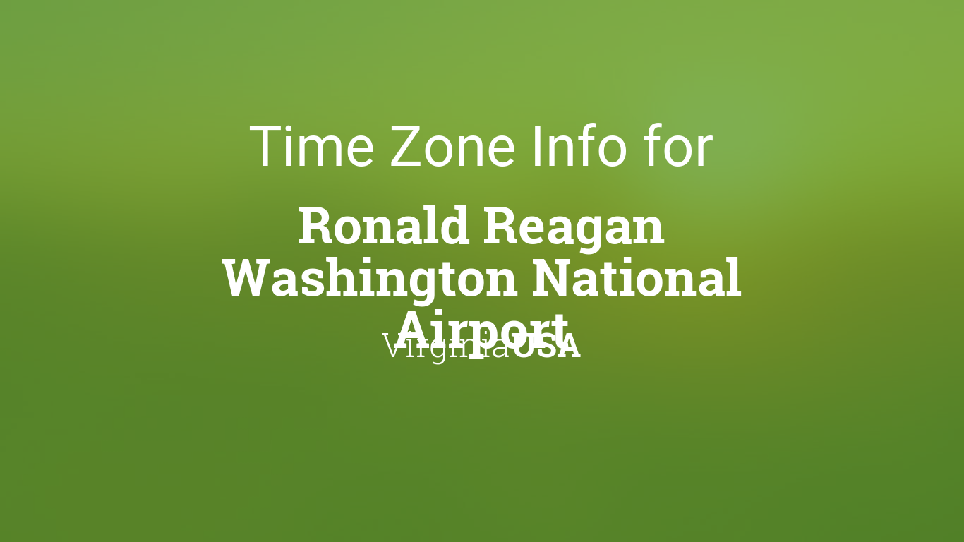 Time Zone Clock Changes In Ronald Reagan Washington National Airport Virginia USA