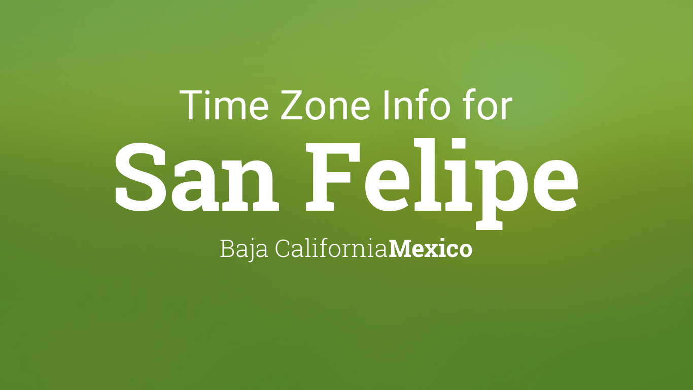 Daylight saving time dates for mexico baja california san daylight saving time dates for mexico baja california san felipe between 2017 and 2021 sciox Gallery