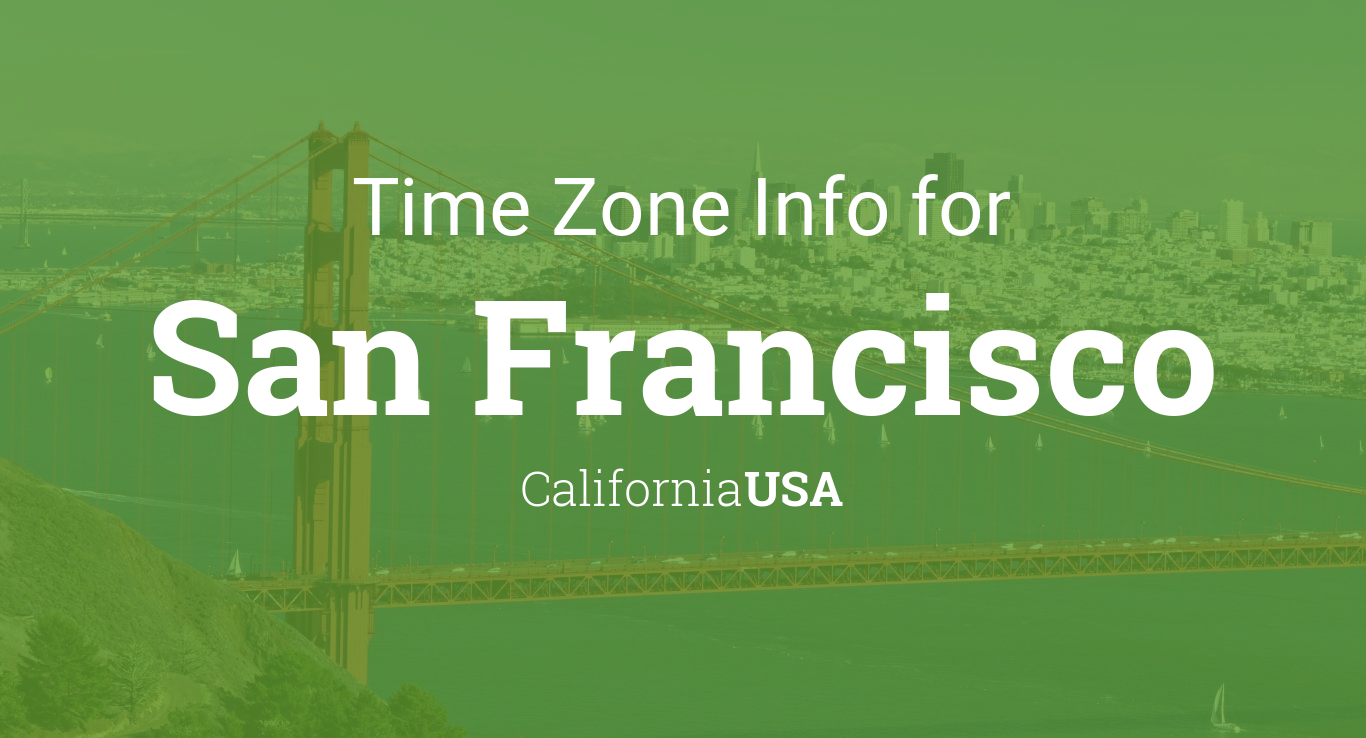 Time Zone & Clock Changes in San Francisco, California, USA