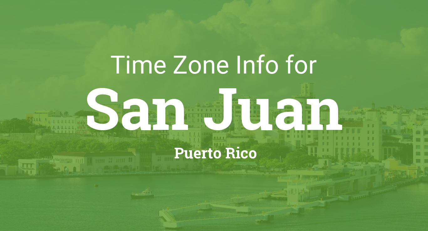 san juan time zone map Time Zone Clock Changes In San Juan Puerto Rico