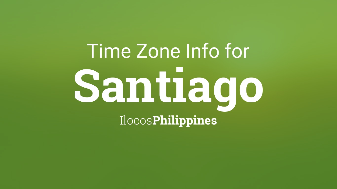 Time Zone & Clock Changes in Santiago, Philippines