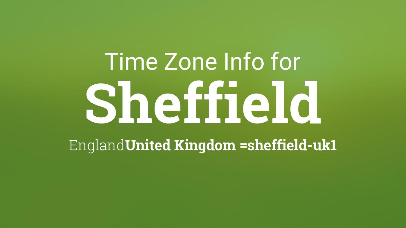 time zone clock changes in sheffield england united kingdom. Black Bedroom Furniture Sets. Home Design Ideas