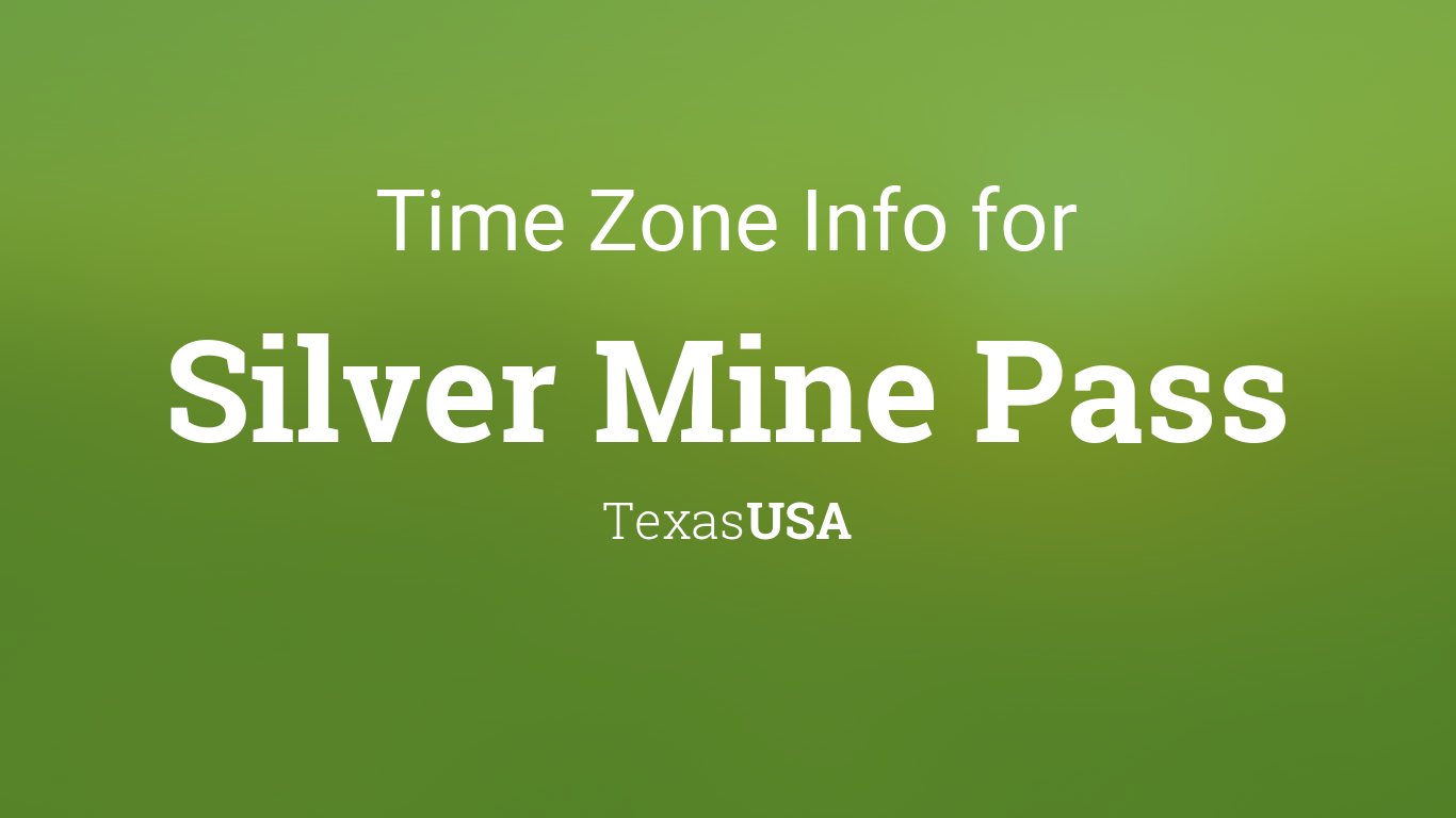 Time Zone & Clock Changes in Silver Mine Pass, Texas, USA