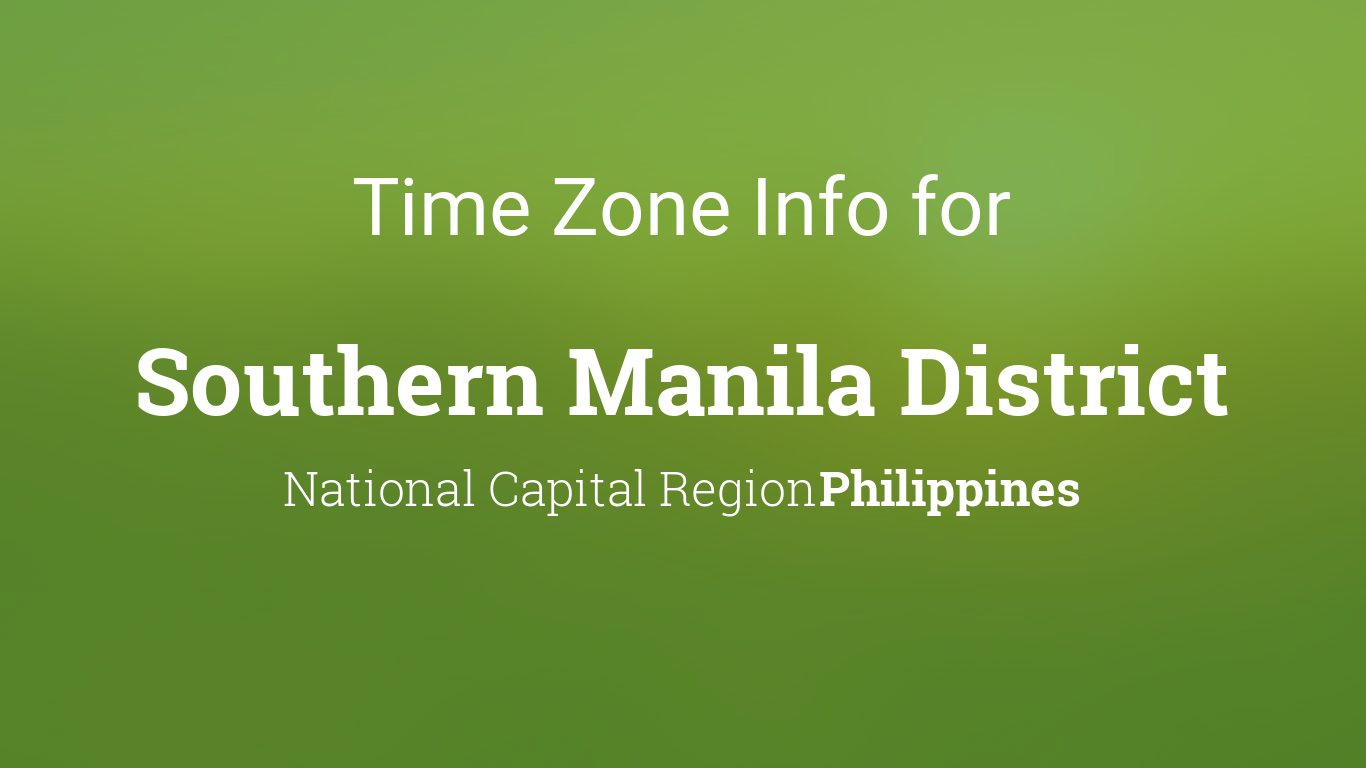 Time Zone & Clock Changes in Southern Manila District ...