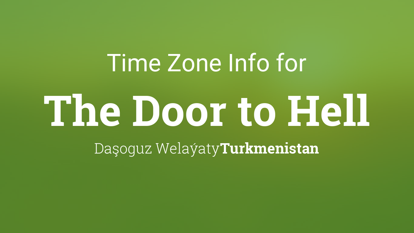 Time Zone & Clock Changes in The Door to Hell, Turkmenistan