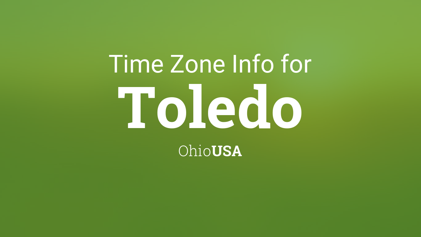 toledo ohio time zone map Time Zone Clock Changes In Toledo Ohio Usa