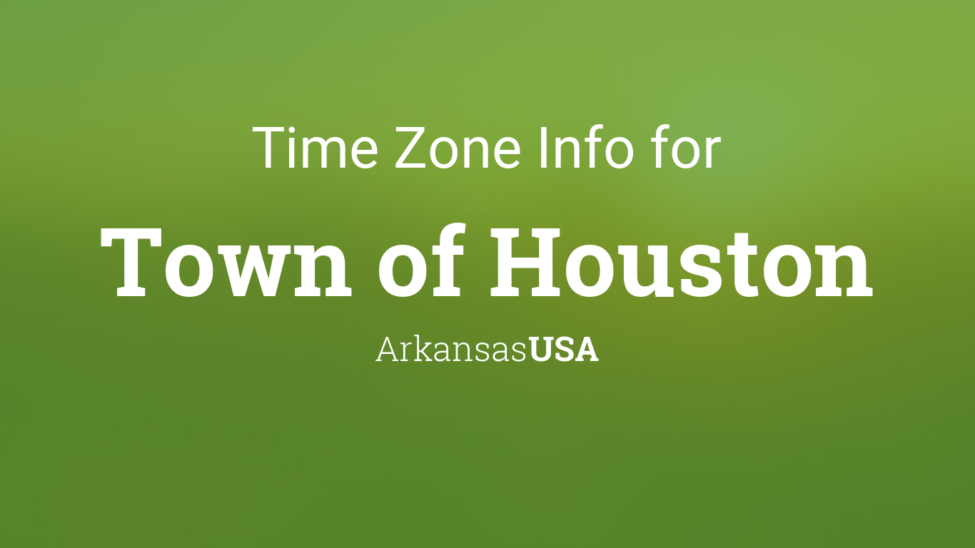 time zone clock changes in town of houston arkansas usa. Black Bedroom Furniture Sets. Home Design Ideas