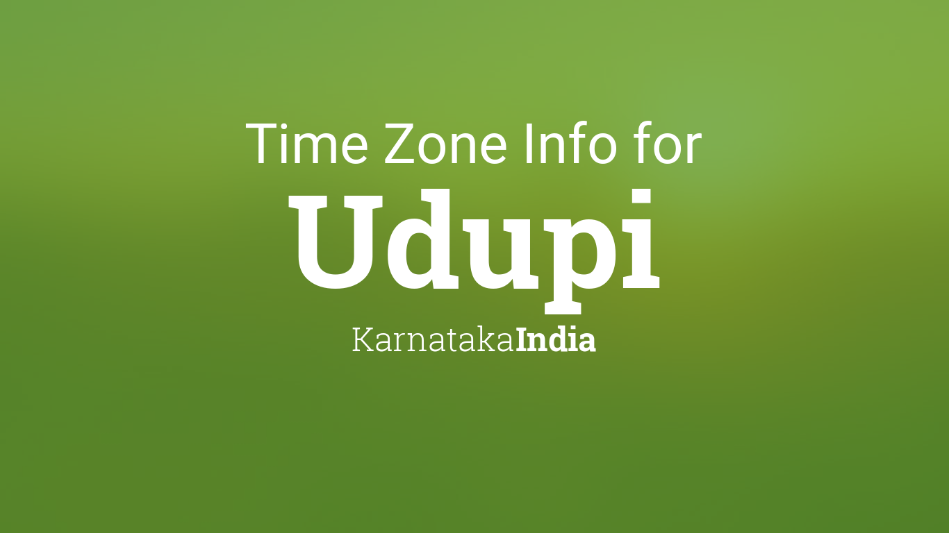 Time Zone & Clock Changes in Udupi, Karnataka, India