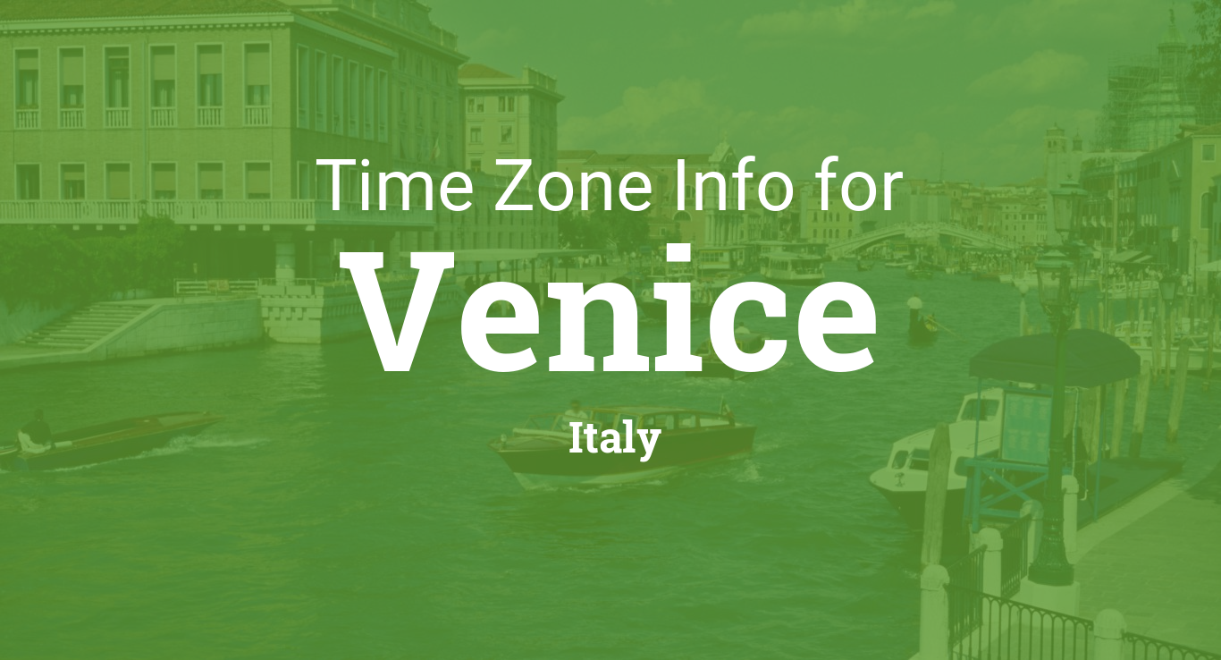 Time Zone & Clock Changes in Venice, Italy